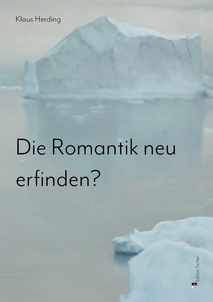 Klaus Herding - Die Romantik neu erfinden? | Kunstgeschichte